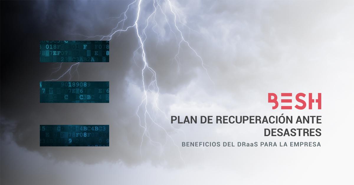 Plan de recuperacion ante desastres DRaaS Besh